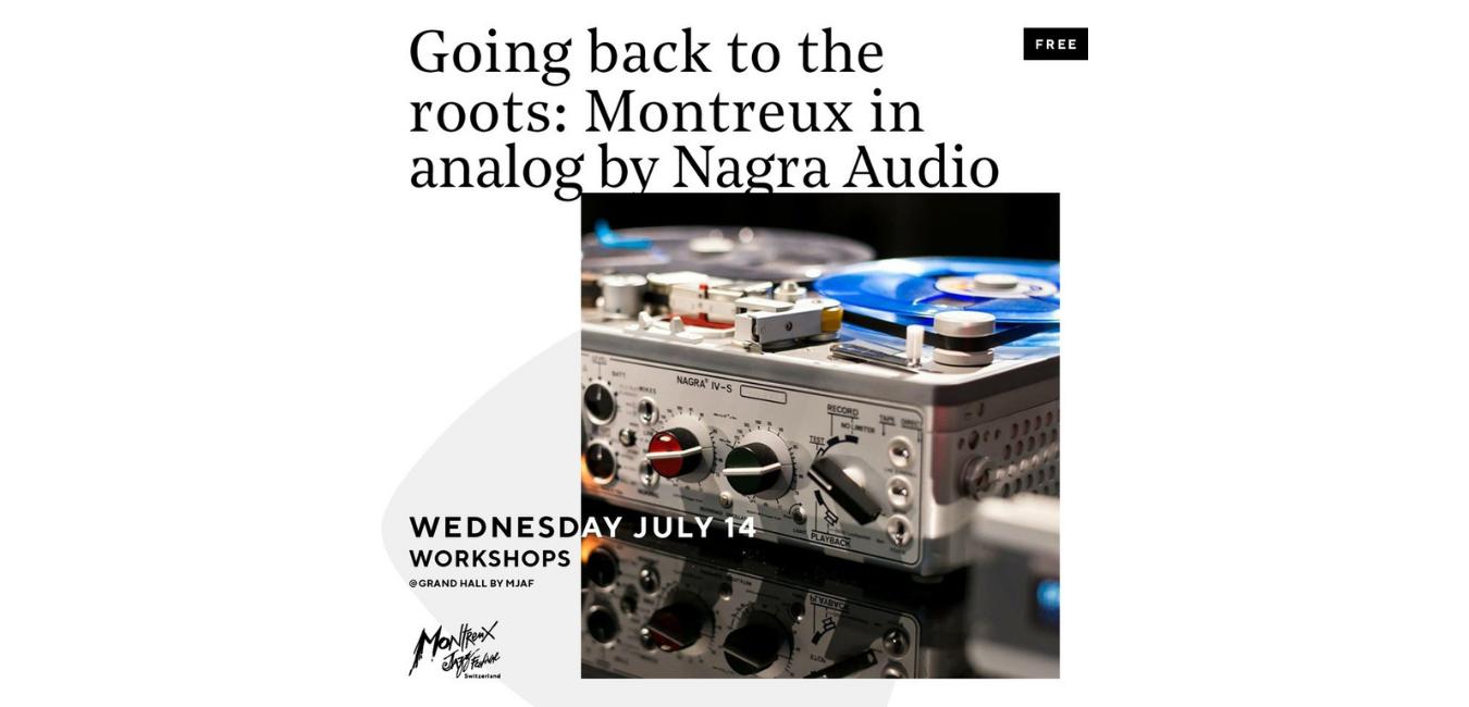 Analog workshop montreux nagra 2021 MJF back roots